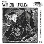 La Dorada, Pt. 2 by Wally Lopez
