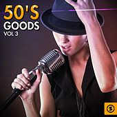 50's Goods, Vol. 3 by Various Artists