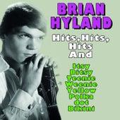 Brian Hyland Hits,Hits,Hits... (And  Itsy Bitsy Teenie Weenie Yellow Polka dot Bikini) de Brian Hyland