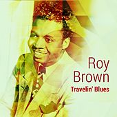 Travelin' Blues by Roy Brown