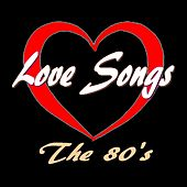 Love Songs: The 80's von Various Artists