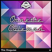 The Disguise by Ornette Coleman
