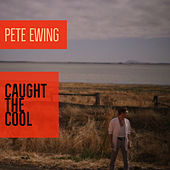 Caught the cool by Pete Ewing