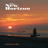 The New Horizon by Andrew Lobby