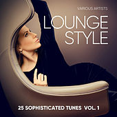 Lounge Style (25 Sophisticated Tunes), Vol. 1 - EP de Various Artists