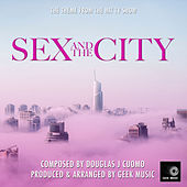 Sex And The City - Main Theme by Geek Music