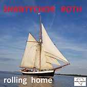 Rolling Home by Shantychor Roth