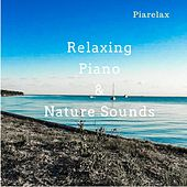 Relaxing Piano & Nature Sounds de Piarelax