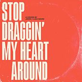 Stop Draggin' My Heart Around (feat. Laci Ward) de John Ward