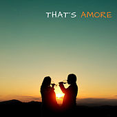 That's Amore by Francesco Digilio