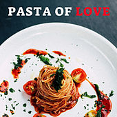 Pasta Of Love by Francesco Digilio