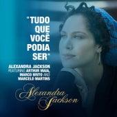 Tudo Que Voce Podia Ser (feat. Arthur Maia, Marco Brito & Marcelo Martins) by Alexandra Jackson