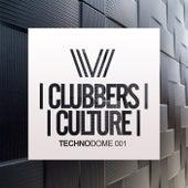 Clubbers Culture: Technodome 001 - EP de Various Artists