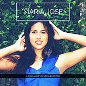 La Dicha de Volver a Empezar de Maria Jose