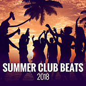 Summer Club Beats 2018 von Various Artists