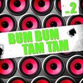 Bum Bum Tam Tam, Vol. 2 by Various Artists