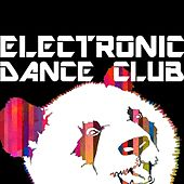 Electronic Dance Club by Various Artists