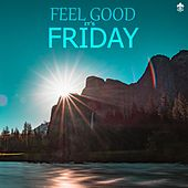 Feel Good It's Friday by Various Artists