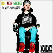 The Wheelchair Rapper de Big Joe Green