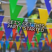 Let's Get This Party Started by Various Artists