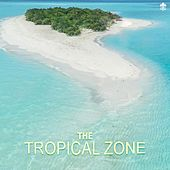 The Tropical Zone by Various Artists