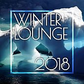 Winter Lounge 2018 by Various Artists