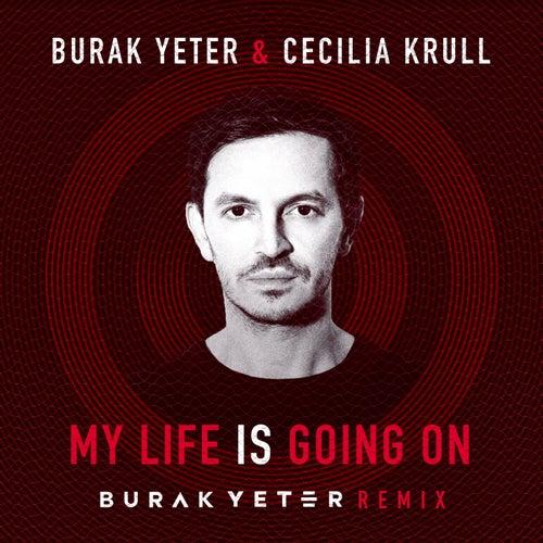 My Life Is Going On (Burak Yeter Remix) di Burak Yeter