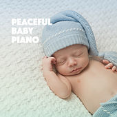 Peaceful Baby Piano by Various Artists