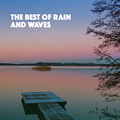 The Best Of Rain And Waves by Various Artists