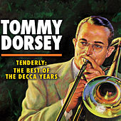 Tenderly: The Best of the Decca Years by Tommy Dorsey
