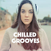 Chilled Grooves by Various Artists