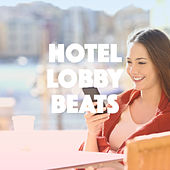 Hotel Lobby Beats by Various Artists
