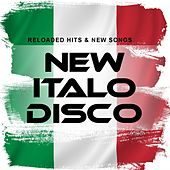 New Italo Disco: Reloaded Hits & New Songs von Various Artists