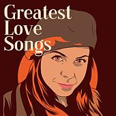 Greatest Love Songs di Various Artists