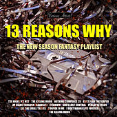 13 Reasons Why - The New Season Fantasy Playlist de Various Artists