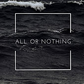 All or Nothing by IAmPatrickJ_