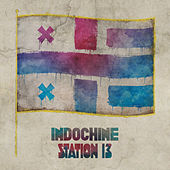 Station 13 by Indochine