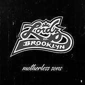 Motherless Sons by Lordz Of Brooklyn