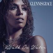 Walk on Water von Glennis Grace
