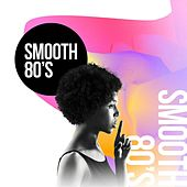 Smooth 80's von Various Artists