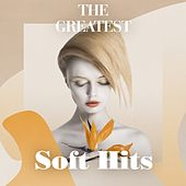 The Greatest Soft Hits de Various Artists