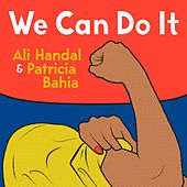 We Can Do It by Ali Handal