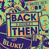 Back Then by D Double E