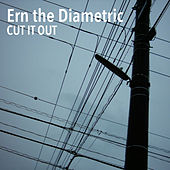 Cut It Out by Ern the Diametric