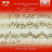 The Fitzwilliam Virginal Book, Vol. 6 by Pieter-Jan Belder