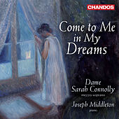 Come to Me in My Dreams by Sarah Connolly