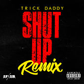 Shut Up (Remix) [feat. Duece Poppito & Trina] de Trick Daddy