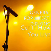 Get It How You Live de General Pop