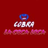 La Coca Loca by Cobra