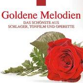 Goldene Melodien: Das Schönste aus Schlager, Tonfilm und Operette by Various Artists